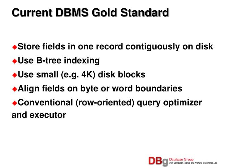 Current DBMS Gold Standard