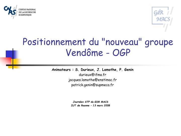 """Positionnement du """"nouveau"""" groupe Vendôme - OGP"""