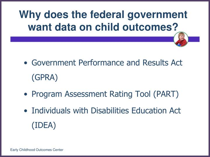 Why does the federal government want data on child outcomes?