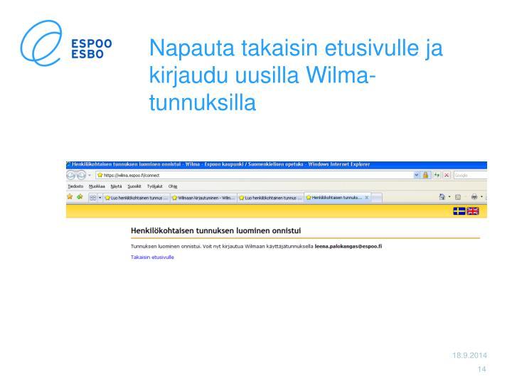 Napauta takaisin etusivulle ja kirjaudu uusilla Wilma-tunnuksilla