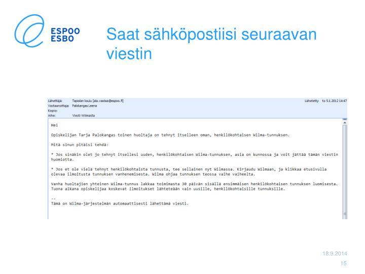 Saat sähköpostiisi seuraavan viestin