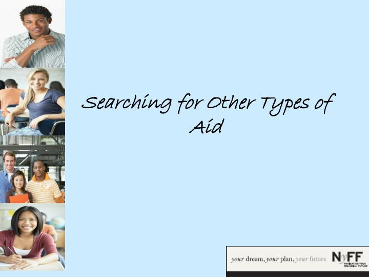 Searching for Other Types of Aid