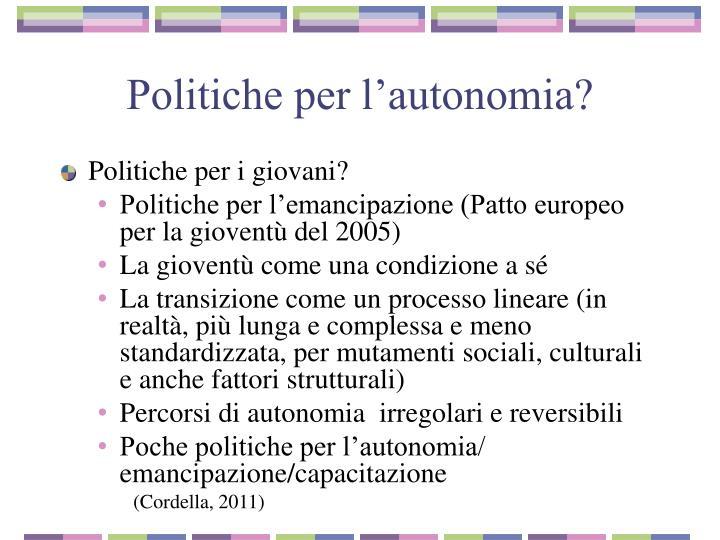 Politiche per l'autonomia?