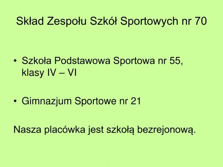 Skład Zespołu Szkół Sportowych nr 70