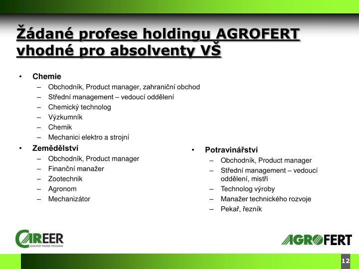 Žádané profese holdingu AGROFERT vhodné pro absolventy VŠ