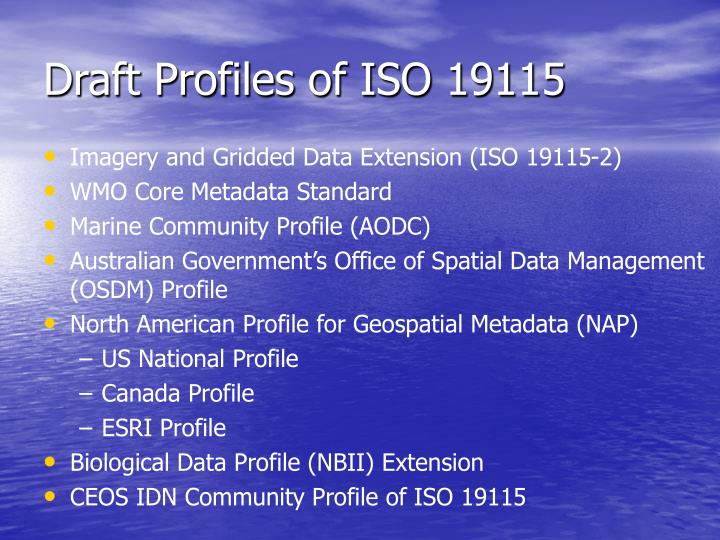 Draft Profiles of ISO 19115