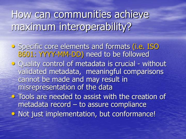 How can communities achieve maximum interoperability?