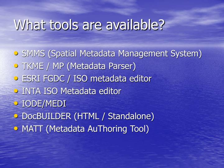 What tools are available?