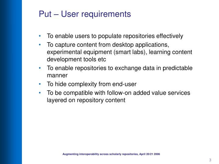 Put – User requirements