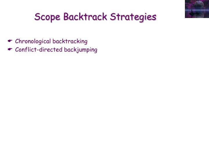 Scope Backtrack Strategies