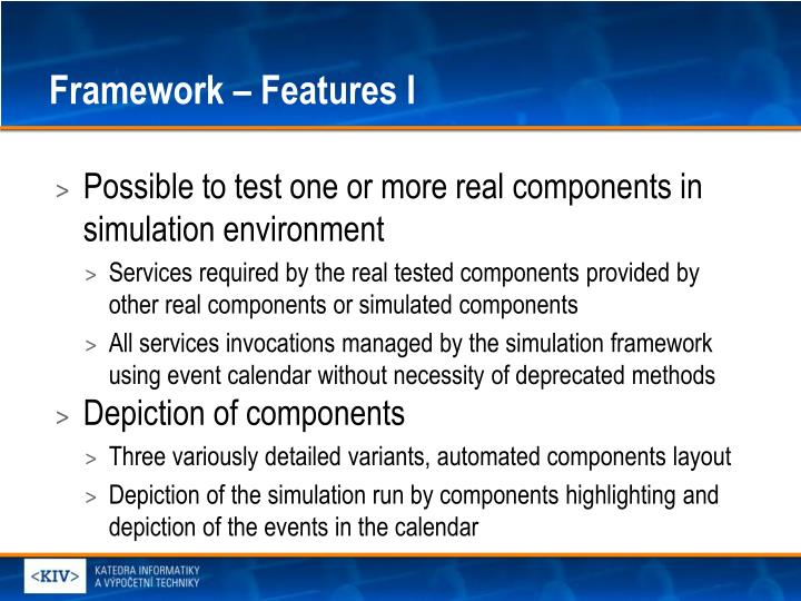 Framework – Features I