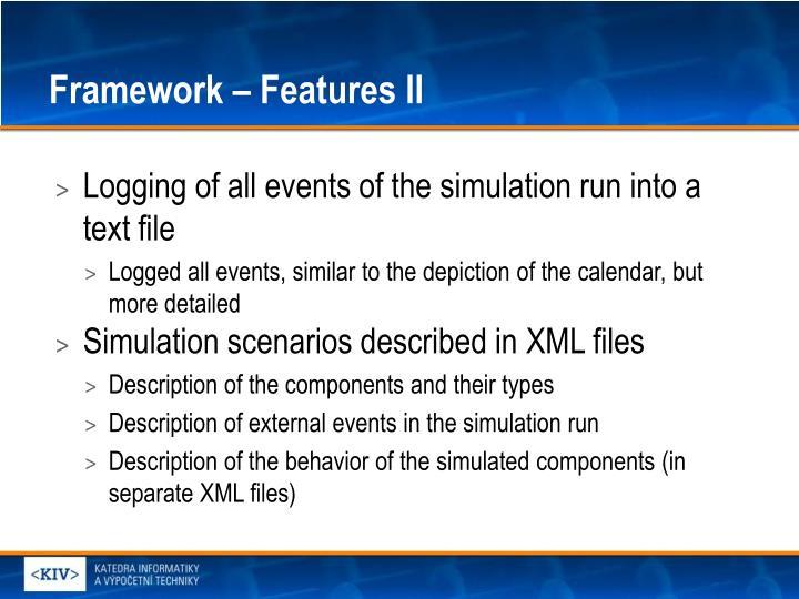 Framework – Features II