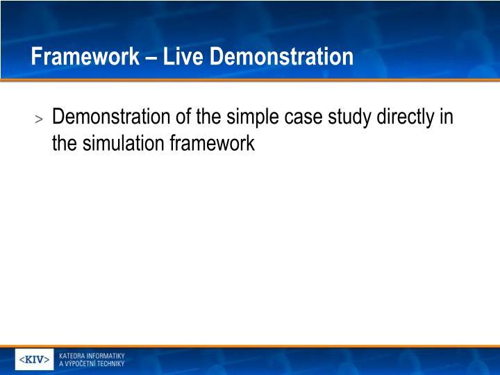 Framework – Live Demonstration