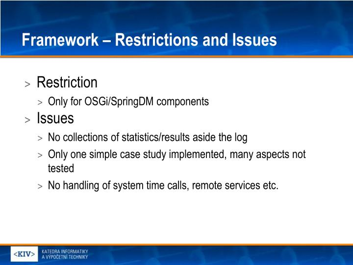 Framework – Restrictions and Issues