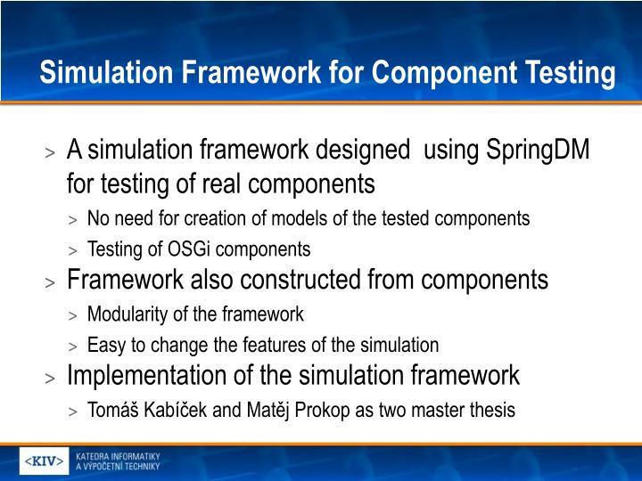 Simulation Framework for Component Testing