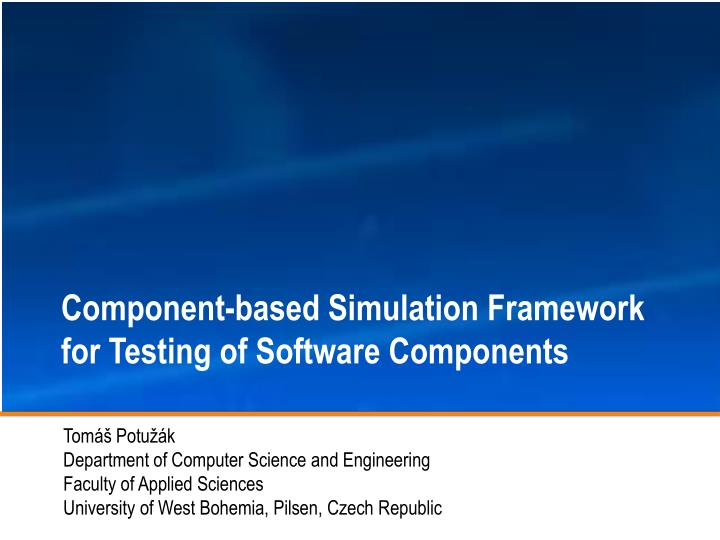 Component-based Simulation Framework for Testing of Software Components