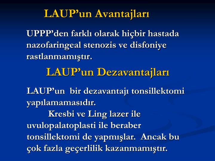 LAUP'un Avantajları
