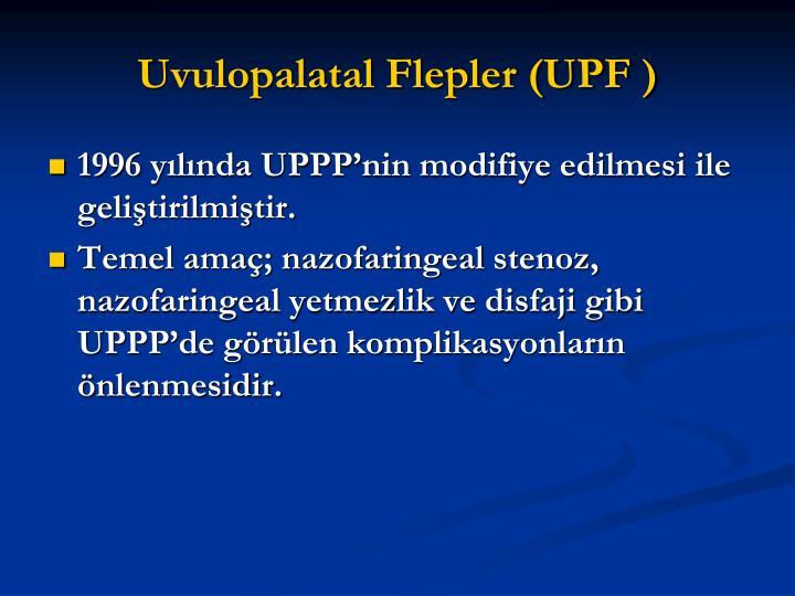 Uvulopalatal Flepler (UPF )