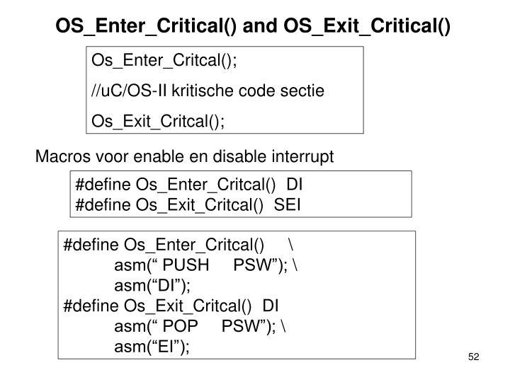 OS_Enter_Critical() and OS_Exit_Critical()
