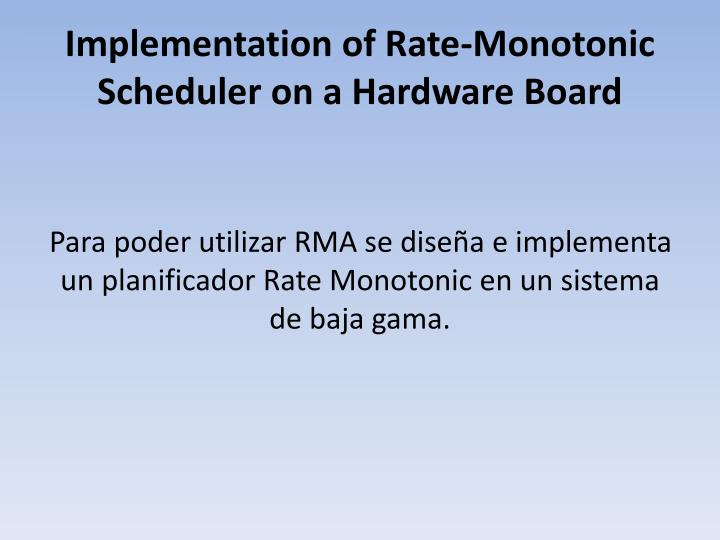 Implementation of Rate-Monotonic Scheduler on a Hardware Board