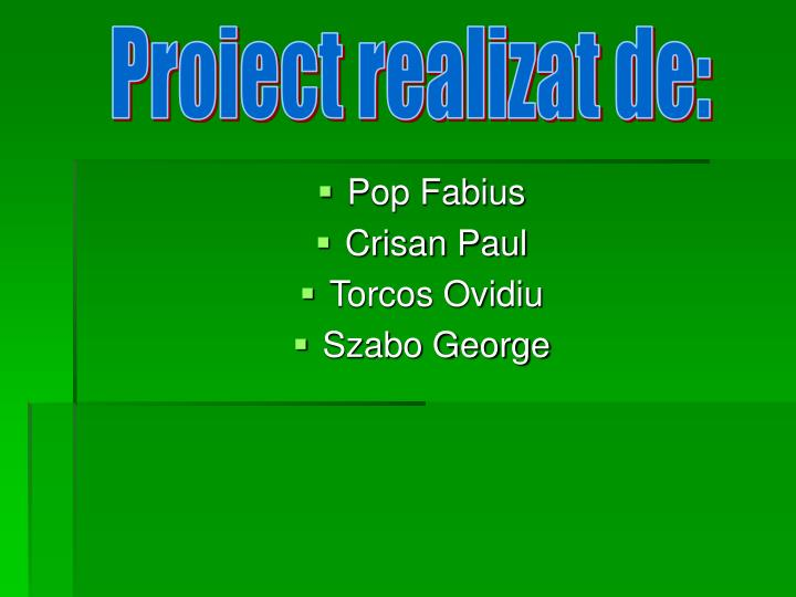 Proiect realizat de: