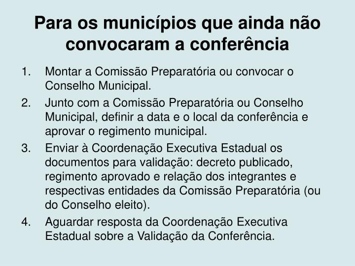 Para os municípios que ainda não convocaram a conferência