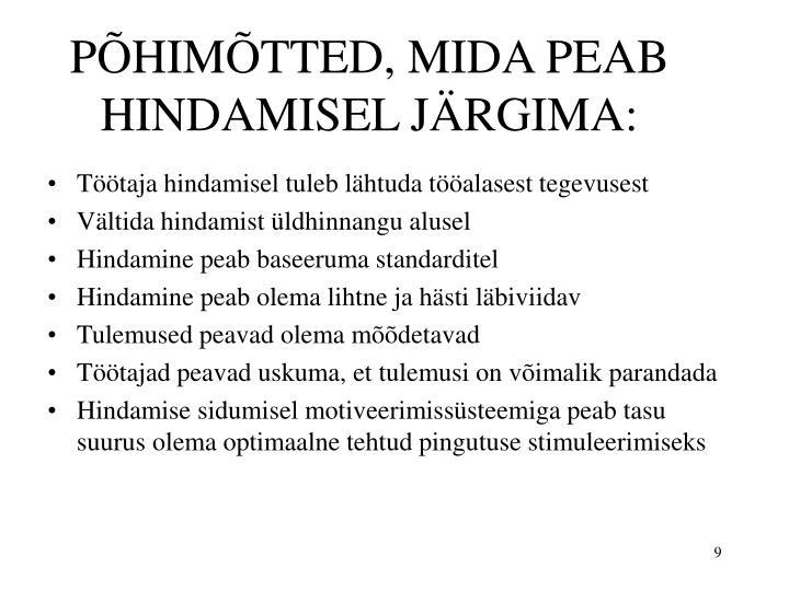 PÕHIMÕTTED, MIDA PEAB HINDAMISEL JÄRGIMA: