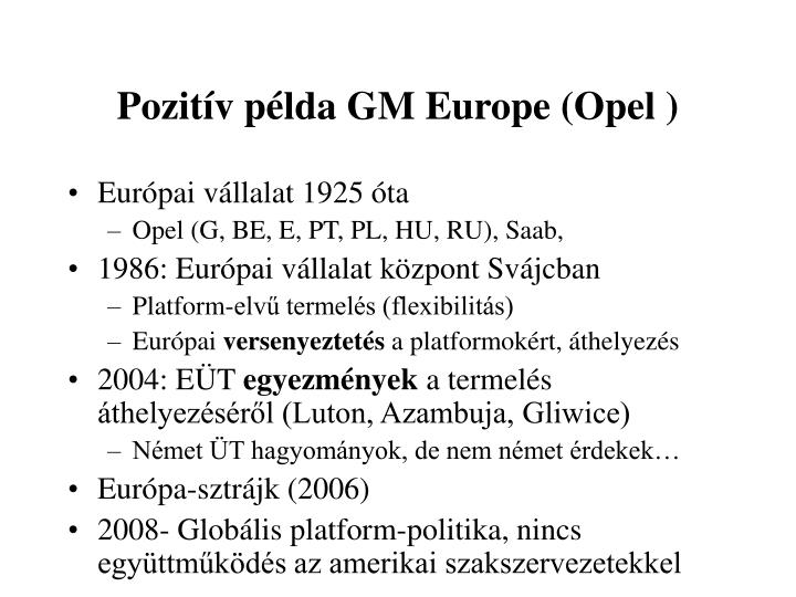 Pozitív példa GM Europe (Opel )