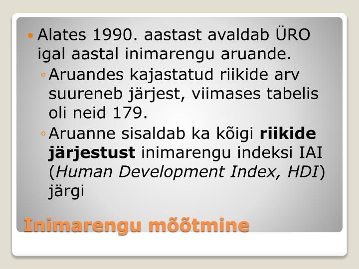 Alates 1990. aastast avaldab ÜRO igal aastal inimarengu aruande.