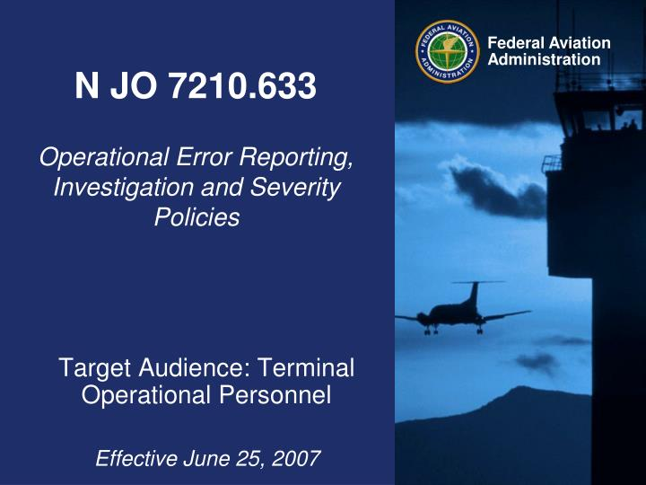 N jo 7210 633 operational error reporting investigation and severity policies