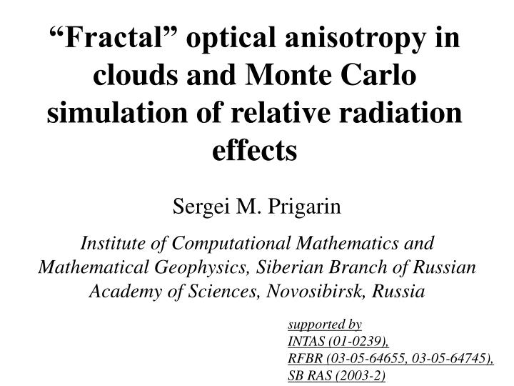 """""""Fractal"""" optical anisotropy in clouds and Monte Carlo simulation of relative radiation effects"""