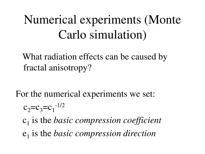 Numerical experiments (Monte Carlo simulation)