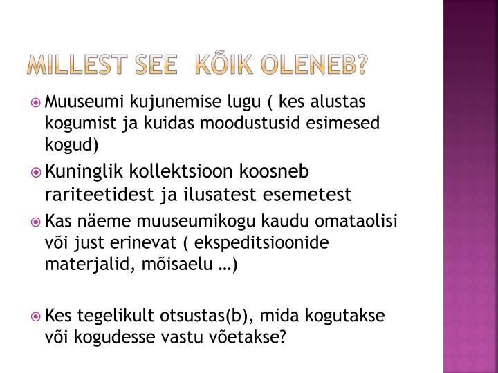 Muuseumi kujunemise lugu ( kes alustas kogumist ja kuidas moodustusid esimesed kogud)