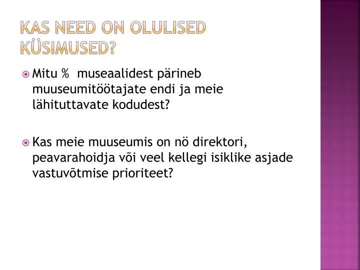 Mitu %  museaalidest pärineb muuseumitöötajate endi ja meie lähituttavate kodudest?