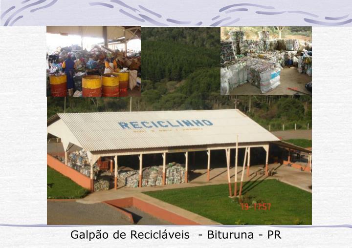 Galpão de Recicláveis  - Bituruna - PR