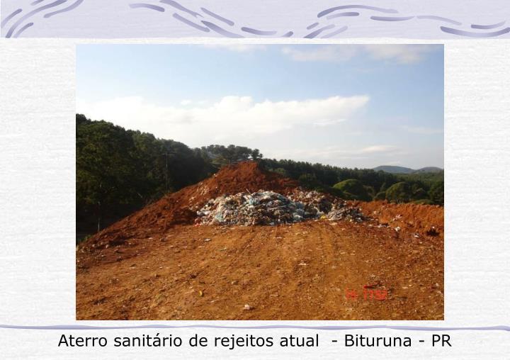 Aterro sanitário de rejeitos atual  - Bituruna - PR