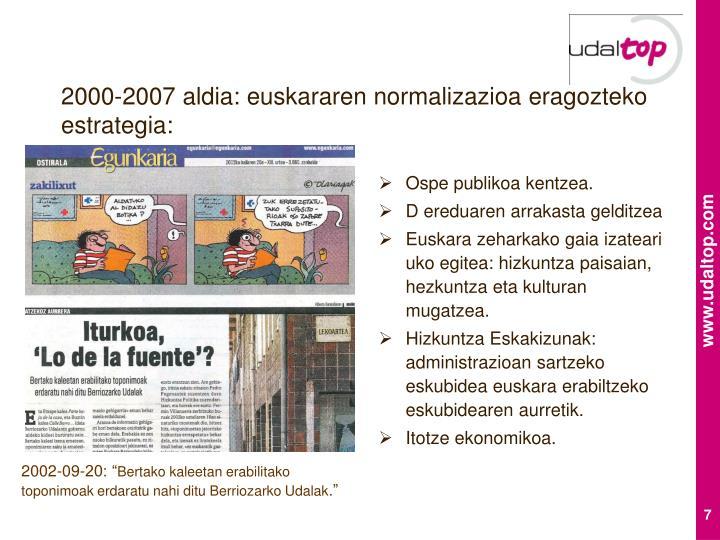 2000-2007 aldia: euskararen normalizazioa eragozteko estrategia: