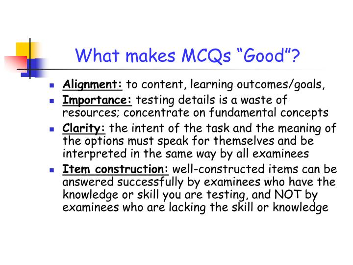 "What makes MCQs ""Good""?"
