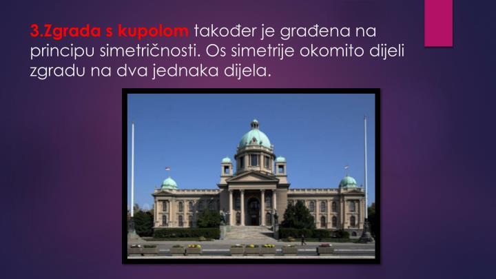 3.Zgrada s kupolom