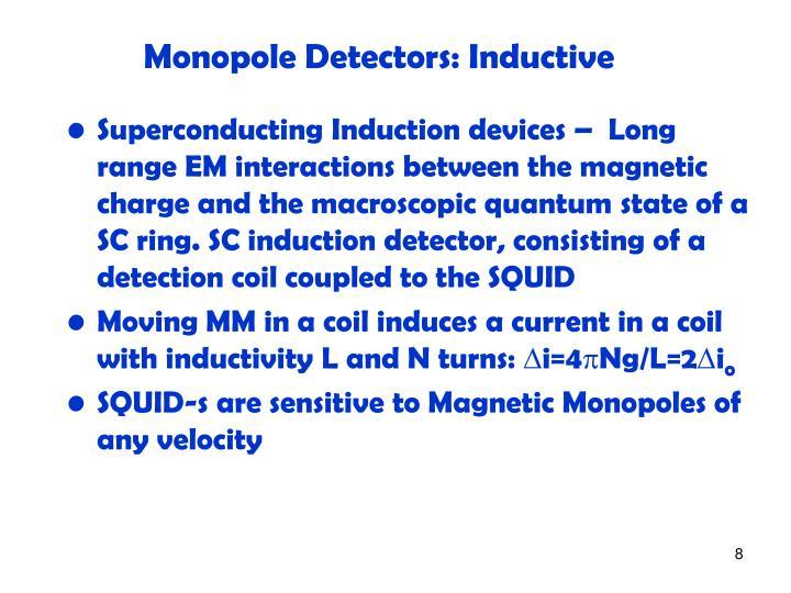 Monopole Detectors: Inductive
