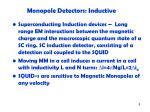 monopole detectors inductive