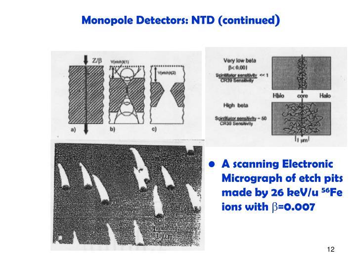 Monopole Detectors: NTD (continued