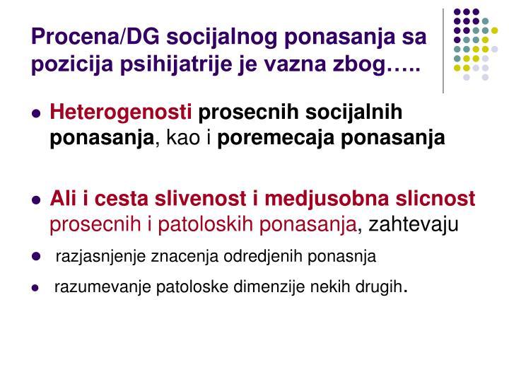 Procena/DG socijalnog ponasanja sa pozicija psihijatrije je vazna zbog…..