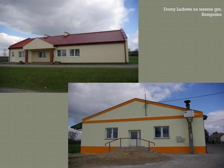Domy Ludowe na terenie gm. Sompolno