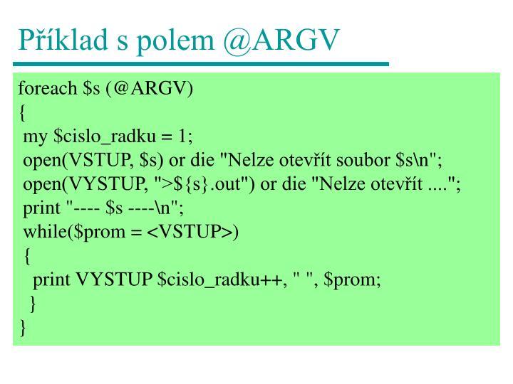 Příklad s polem @ARGV