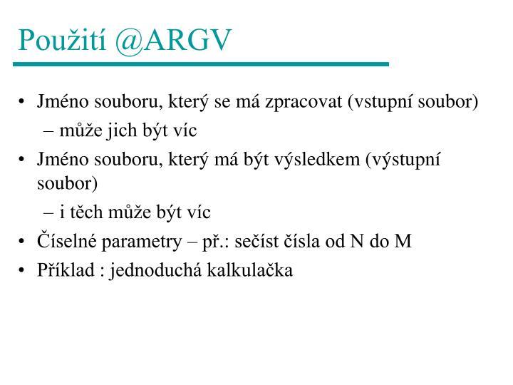 Použití @ARGV