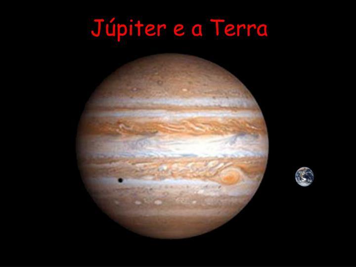 Júpiter e a Terra