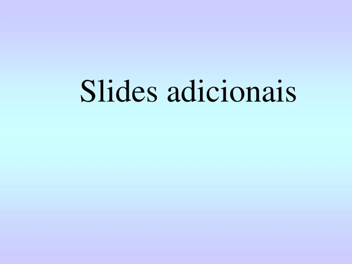 Slides adicionais