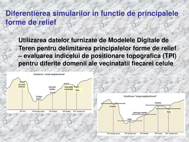 Diferentierea simularilor in functie de principalele forme de relief
