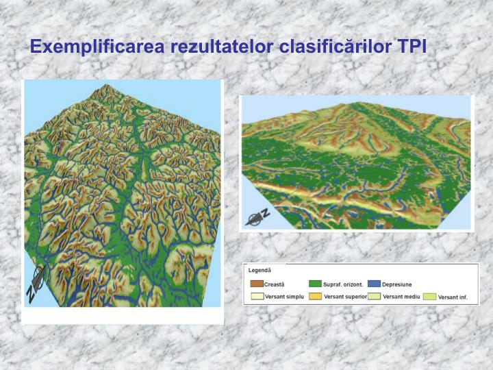 Exemplificarea rezultatelor clasificărilor TPI